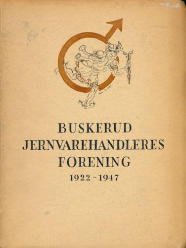 Buskerud Jernvarehandleres Forening 1922 - 2. juni - 1947. Utarbeidet ved -.