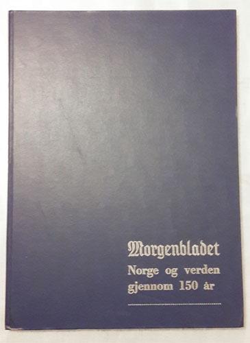 MORGENBLADET.  Norge og verden gjennom 150 år.