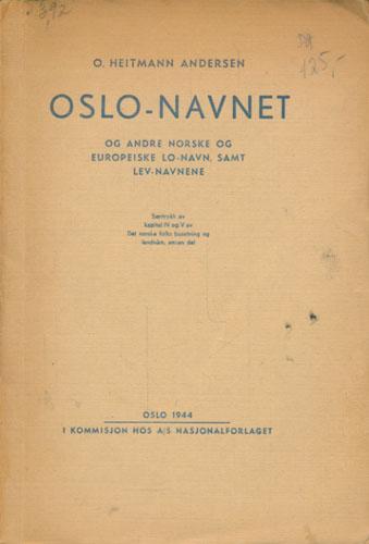 Oslo-navnet og andre norske og europeiske lo-navn, samt lev-navnene.