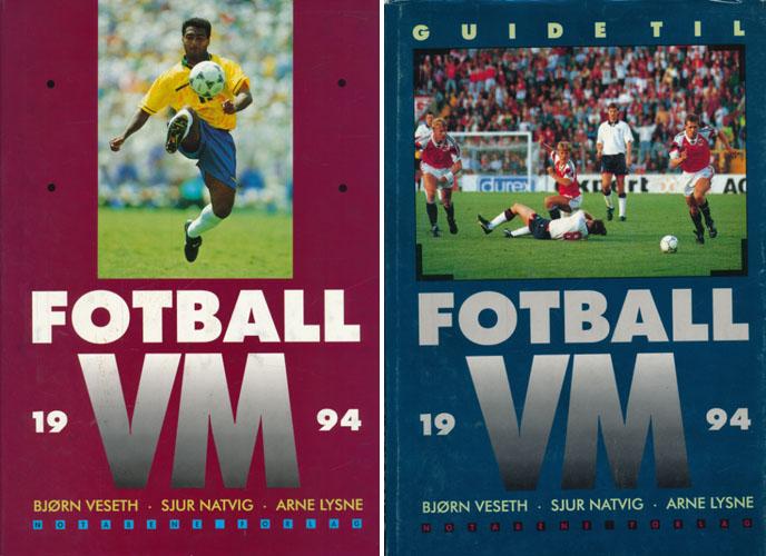 FOTBALL VM 1994 + GUIDE TIL FOTBALL-VM 1994.  I redaksjonen: Bjørn Vesth, Sjur Natvig, Arne Lysene.