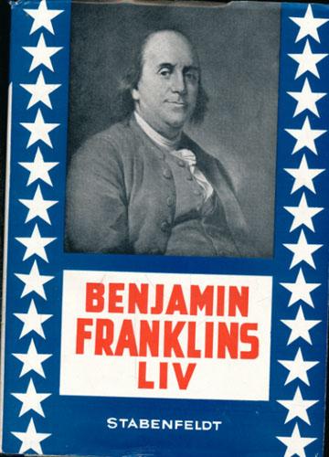 (FRANKLIN, BENJAMIN) Benjamin Franklins liv. Norsk utgave ved Rebekka Hammering Bang og Carl Bang.