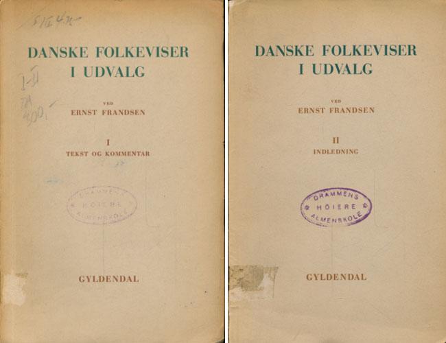 DANSKE FOLKEVISER I UDVALG.  Ved Ernst Frandsen.
