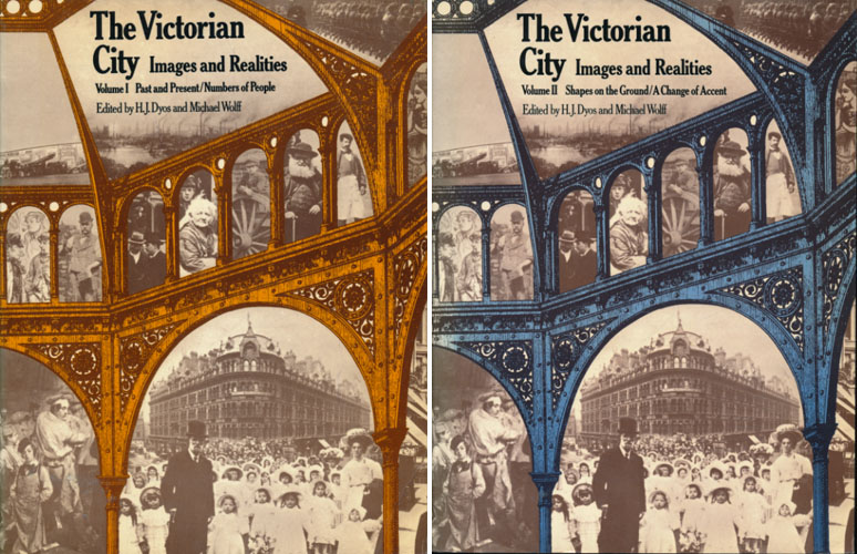 The Victorian City. Images and Realities. Volume I: Past and Present and Numbers of People. Volume II: Shapes on the Ground and A Change of Accent.