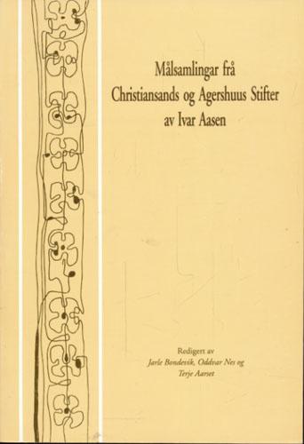 Målsamlingar frå Christiansans og Agershuus Stifter av Ivar Aasen. Redigert av Jarle Bondevik, Oddvar Nes og Terje Aarset.