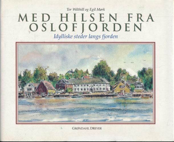 Med hilsen fra Oslofjorden. Idylliske steder langs fjorden.