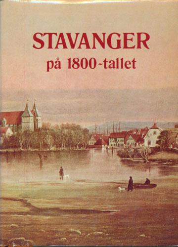 STAVANGER PÅ 1800-TALLET.