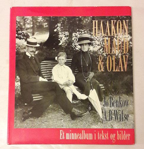 (WILSE, A.B.) Haakon, Maud og Olav. Et minnealbum i tekst og bilder.