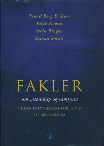 Fakler om vitenskap og samfunn. Til Den Polytekniske Forenings 150-årsjubileum.