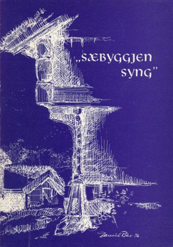 SÆBYGGJEN SYNG.  Gamle og nye dikt frå øvre Setesdal. Innsamla og utgjevne av Valle Bondekvinnelag.