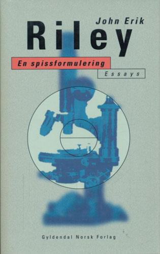 En spissformulering. Forsøk og forslag. Essays.