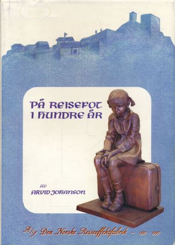På reisefot i hundre år. A/S Den Norske Reiseffektfabrik 1897-1997.