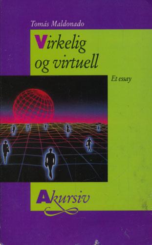 Virkelig og virtuell. Et essay. Oversatt av Roy Eriksen.