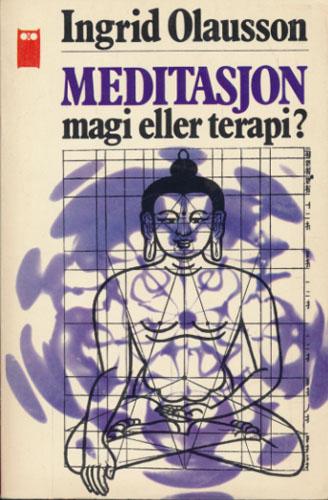 Meditasjon. Magi eller terapi? Oversatt av Sissel Lange-Nielsen.