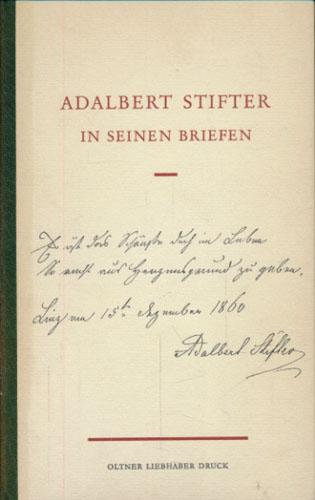 (STIFTER, ADALBERT) Adalbert Stifter in seinen Briefen zum 28. Januar 1968.