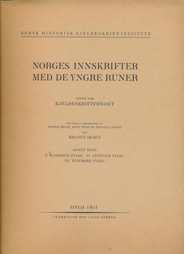 NORGES INNSKRIFTER MED DE YNGRE RUNER.  Utgitt for Kjeldeskriftfondet med hjelp og forarbeider av Sophus Bugge, Oluf Rygh og Ingvald Undset ved Magnus Olsen.