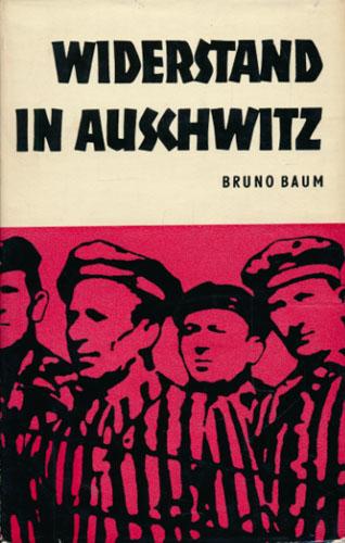 Widerstand in Auschwitz.