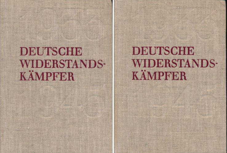 DEUTSCHE WIDERSTANDKÄMPFER 1933-1933.  Biographien und Briefe. Band I-II.  Geschrieben von Luise Kraushaar unter Mitarbeit von Hans Dress (u.a.). Redaktion: Karl Heintz Biernat (u.a.).