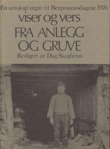Viser og vers fra anlegg og gruve. En antologi utgitt til Bergmannsdagene 1976. Redigert av -.