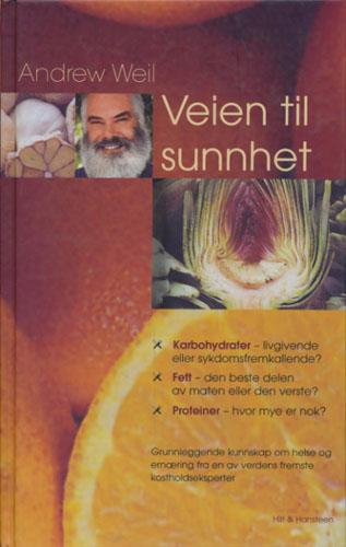 Veien til sunnhet. Grunnleggende kunnskap om helse og ernæring fra en av verdens fremste kostholdseksperter. Oversatt av Dag Biseth.