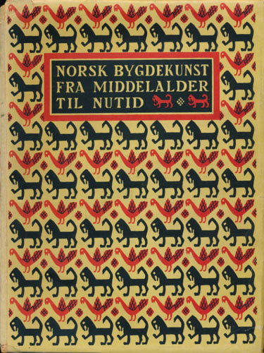 NORSK BYGDEKUNST FRA MIDDELALDER TIL NUTID.  Redaktion: Gisle Midttun, Thor B. Kielland, Anders Bugge, Henrik Grevenor.
