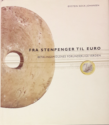 Fra stenpenger til Euro. Betalingsmidlenes forunderlige verden.