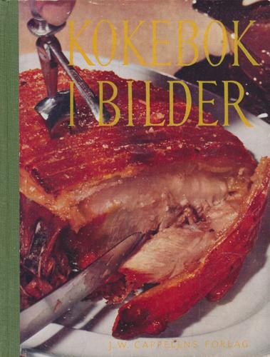 KOKEBOK I BILDER med 500 fotografier i farver og sort hentet fra Good Houskeeping's Picture Cookery. Gjennomsett og bearbeidet av Olga Ambjørnrud.