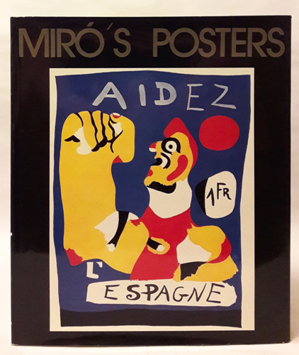 (MIRÓ) Miró's Posters. Catalogue of the posters by Gloria Picazo.