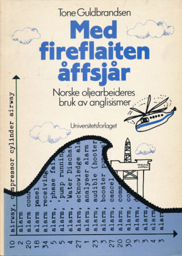 Med fireflaiten åffsjår. Norske oljearbeideres bruk av anglisismer.