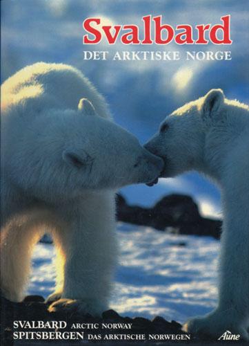 Svalbard. Det arktiske Norge. Redigert ved Bjørn Østraat.