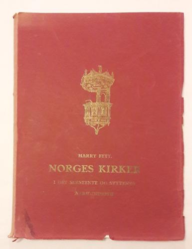 Norges Kirker i det 16de og 17de Aarhundrede. Med 378 Billeder, 16 Blade Plancher og 1 Kunstbilag.