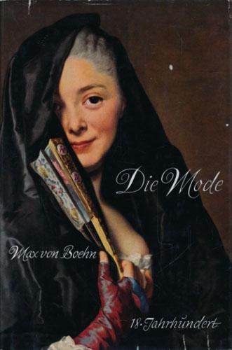 Die Mode. Menschen und Moden nim 18. Jahrhundert. Mit einem Vorwort von Ursula von Kardorff.
