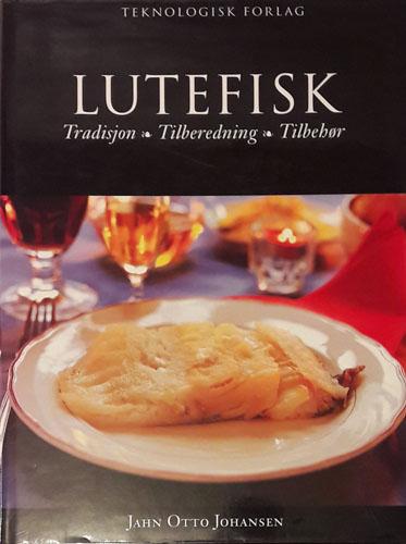 Lutefisk. Tradisjon - tilberedning - tilbehør.