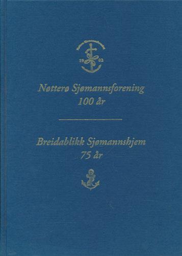Nøtterø Sjømannsforening 100 år. Breidablikk Sjømannshjem 75 år.