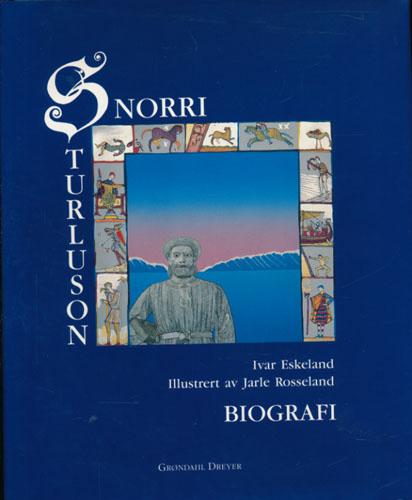 """(SNORRE) Snorri Sturluson. Ein biografi. Illustrert med """"Snorre suiten"""" av Jarle Rosseland."""