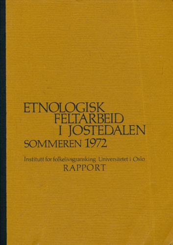 Etnologisk feltarbeid i Jostedalen sommeren 1972. Rapport ved -.