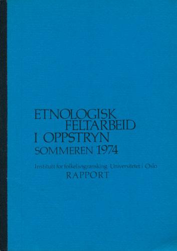 Etnologisk feltarbeid i Oppstryn sommeren 1974. Rapport ved -.