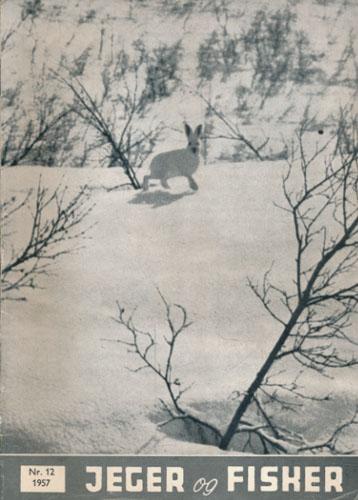 JEGER OG FISKER.   (Norges Jeger- og Fisker-Forbunds tidsskrift 86. årgang) 1957. Ansv. red.: Knut Rom.