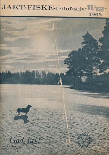 JAKT-FISKE-FRILUFTSLIV 1965.  94. årg. Ansvarlig redaktør: Gunder Swensen.