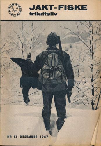 JAKT-FISKE-FRILUFTSLIV 1967.  96. årg. Ansvarlig redaktør: Gunder Swensen.