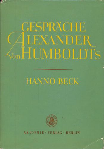 (HUMBOLDT, ALEXANDER VON) Gespräche Alexander von Humboldts. Herausgegeben im Auftrage der Alexander von Humboldt-Kommission Der Deutschen Akademie der Wissenschaften zu Berlin von Hanno Beck.