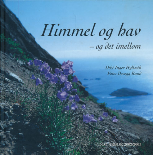 DRAMMENS OG OPLANDS TURISTFORENING ÅRBOK 2002/2003.  Himmel og hav - og det imellom. Dikt: Inger Hyllseth. Bilder: Devegg Ruud.