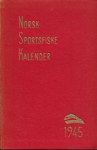 NORSK SPORTSFISKEKALENDER 1945.  Under redaksjon av Eigil Aamot og Knut Rom.