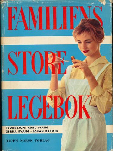 FAMILIENS STORE LEGEBOK.  Redaksjon: Karl Evang, Gerda Evang, Johan Bremer.