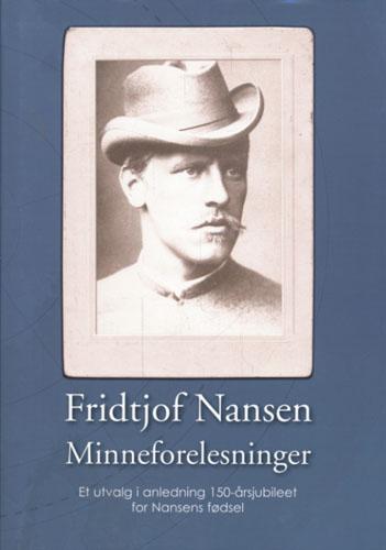 (NANSEN, FRIDTJOF) Fridtjof Nansen Minneforelesninger.