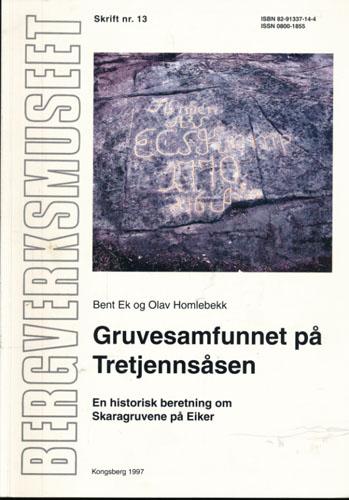 Gruvesamfunnet på Tretjennsåsen. En historisk beretning om Skaragruvene på Eiker.