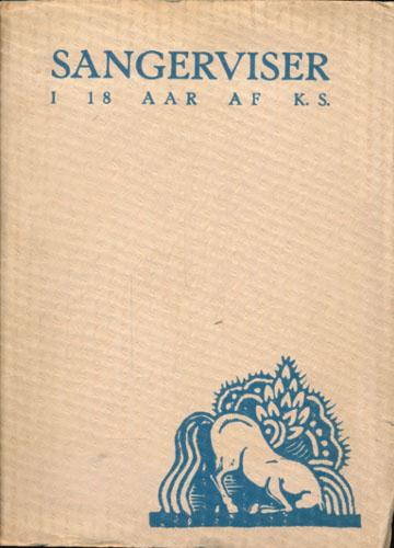 Sangerviser i 18 Aar af K.S.