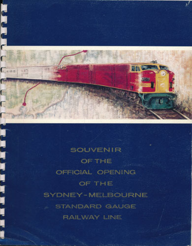 SOUVENIR OF THE OFFICIAL OPENING OF THE SYDNEY-MELBOURNE STANDARD GAUGE RAILWAY LINE.