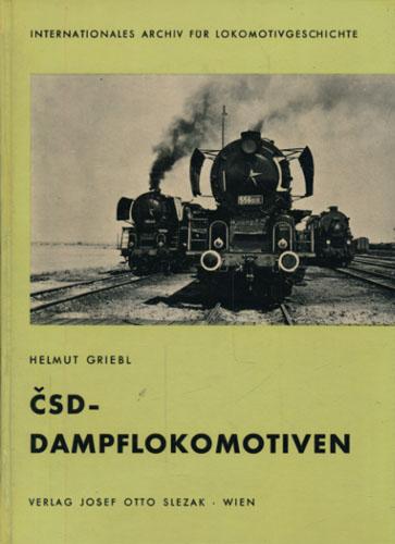 CSD-Dampflokomotiven. Die Geschichte der tschechoslowakischen Dampflokomotiven.
