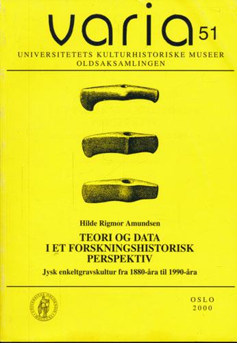 (VARIA) Teori og data i et forskningshistorisk perspektiv. Jysk enkeltgravkultur fra 1880-åra til 1990-åra.