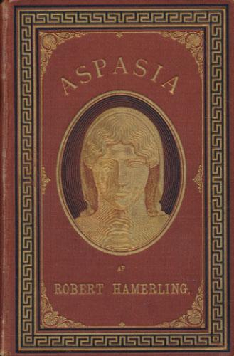 Aspasia. En kunstner- og Kjærlighedsroman fra det gamle Hellas. Oversat af Otto Borchsenius.